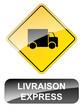 Panneau LIVRAISON EXPRESS (bouton à domicile transport gratuite)