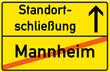 Schild Standortschließung Mannheim