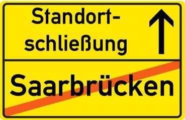 Schild Standortschließung Saarbrücken