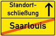 Schild Standortschließung Saarlouis