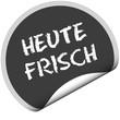 TF-Sticker rund HEUTE FRISCH