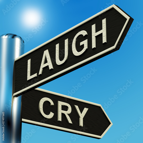 Laugh Or Cry Directions On A Signpost
