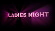 Ladies Night Lights