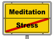 Ortsschild Stress Meditation