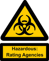 Hazardous rating agencies