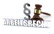 Arbeitsrecht - Paragraph - Richterhammer