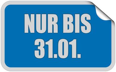 Sticker blau eckig curl oben NUR BIS 31.01.
