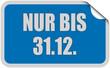 Sticker blau eckig curl oben NUR BIS 31.12.