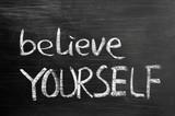 Believe yourself text written on blackboard poster