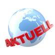 """Erdball mit dem Schriftzug """"AKTUELL"""""""