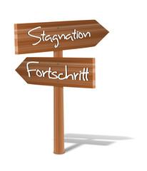 Holzschild Fortschritt - Stagnation
