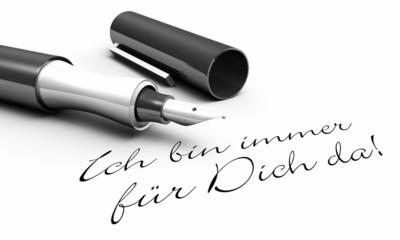 Ich bin immer für Dich da! - Stift Konzept