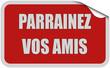Sticker rot eckig curl oben PARRAINEZ VOS AMIS