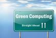 "Highway Signpost ""Green Computing"""