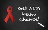 Kreidetafel Gib AIDS keine Chance! black poster