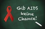 Kreidetafel Gib AIDS keine Chance! green poster