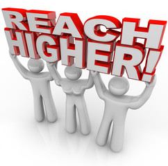 Reach Higher People Lifting Words Achieve Goal