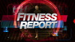 Fitness Report - Broadcast Title Graphic