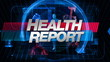 Health Report - Main Title Graphic