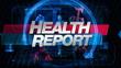 Health Report - Main Title Graphic