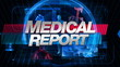 Medical Report - Main Title Graphic