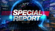 Special Report - Broadcast News Graphics Title
