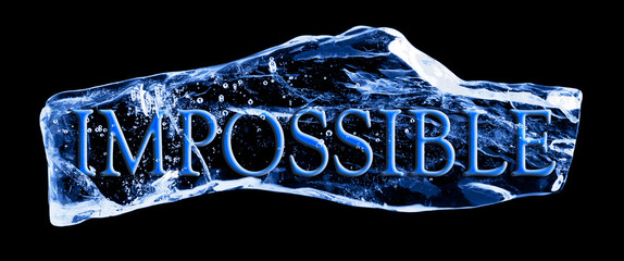 Word IMPOSSIBLE frozen in the ice on a black background