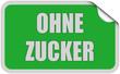Sticker grün eckig curl oben OHNE ZUCKER
