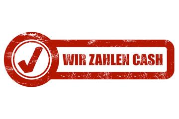 CB-Schild rot grunge WIR ZAHLEN CASH