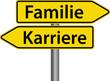 Familie oder Karriere Entscheidung Schilder
