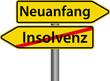 Neuanfang - Insolvenz Schild Zeichen