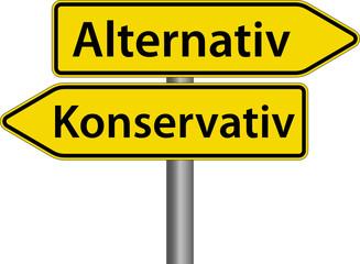 Alternativ oder Konservativ Schild Zeichen Symbol