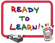 Ready to Learn, Back to School, Whiteboard Frame, Pens, Eraser