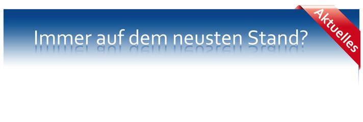 "Aktuelles-Banner ""Neuster Stand?"""