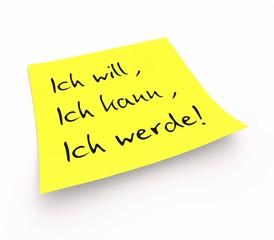 Notizzettel - Ich will, ich kann, ich werde!