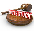 You're Stuck Gavel Legal Program - Verdict Against You