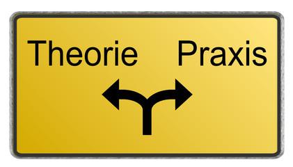Schild Theorie oder Praxis