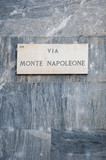 Via Monte Napoleone sign, famous street for fashion and luxury.