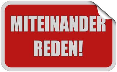 Sticker rot eckig curl oben MITEINANDER REDEN!