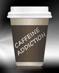 Caffeine addiction.