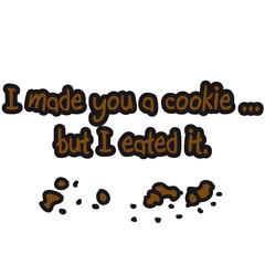 i_made_you_a_cookie