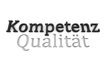 """Schriftzug """"Kompetenz"""" """"Qualität"""""""