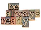 Be always ready in letterpress type poster
