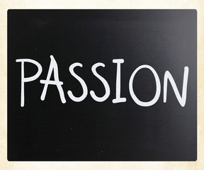 """Passion"" handwritten with white chalk on a blackboard"