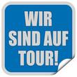 Sticker blau quadrat WIR SIND AUF TOUR!