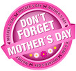 "Button Banner Flowers ""Don´t Forget Mother´s Day"" pink"