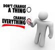 Don't Change A Thing - Everything Changes - Choose Different