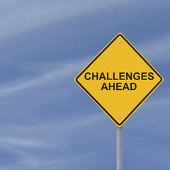 """Challenges Ahead"" Warning Sign"