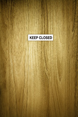 keep closed