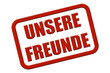 Stempel rot rel UNSERE FREUNDE